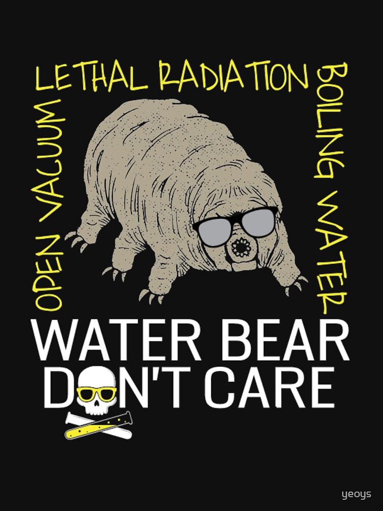 Water Bear Has No Fear - Micro-Animal Tardigrade von yeoys