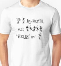 Life Is Better With Bells On T-Shirt