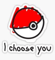 I choose you Sticker