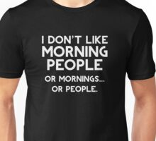 I Don't Like Morning People Unisex T-Shirt