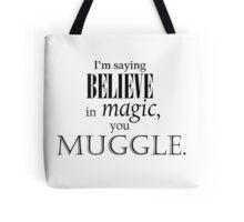 Believe in magic! Tote Bag
