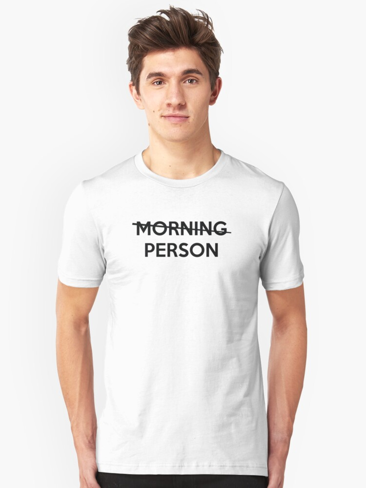Not A Morning Person Unisex T-Shirt Front