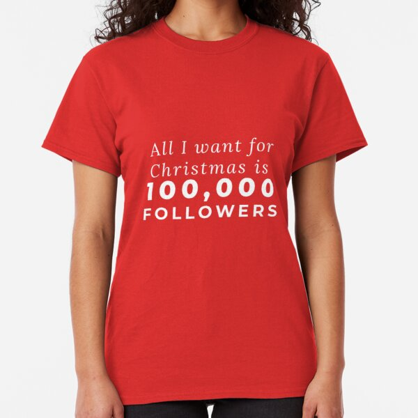 All I want for Christmas Classic T-Shirt