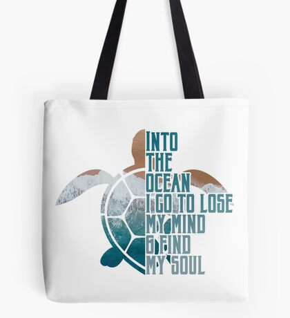 Into the Ocean, I go to lose my mind & find my soul Tote Bag