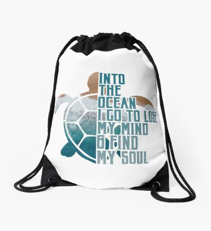 Into the Ocean, I go to lose my mind & find my soul Drawstring Bag