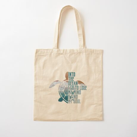 Into the Ocean, I go to lose my mind & find my soul Cotton Tote Bag