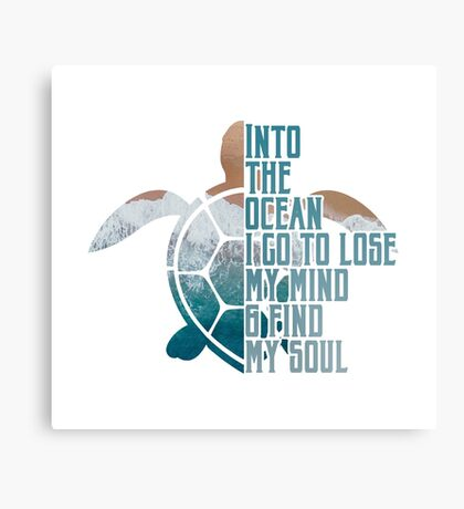 Into the Ocean, I go to lose my mind & find my soul Metal Print