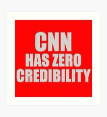 CNN HAS ZERO CREDIBILITY Art Print