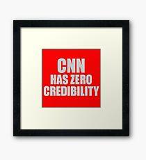CNN HAS ZERO CREDIBILITY Framed Print