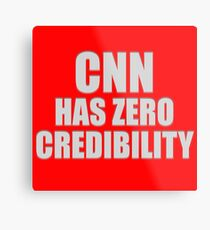 CNN HAS ZERO CREDIBILITY Metal Print