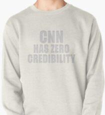 CNN HAS ZERO CREDIBILITY Pullover Sweatshirt