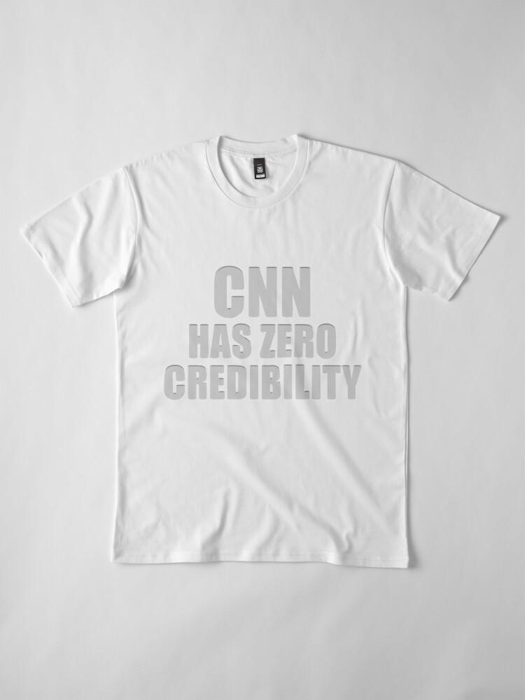 Alternate view of CNN HAS ZERO CREDIBILITY Premium T-Shirt