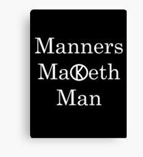 Manners Maketh Man - Slogan Canvas Print