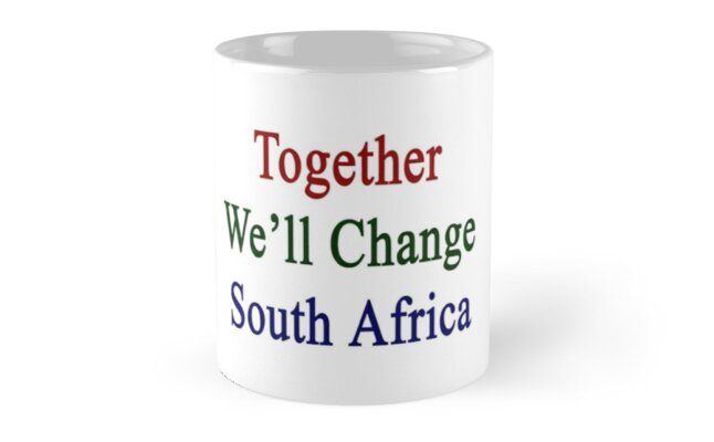 Together We'll Change South Africa  by supernova23