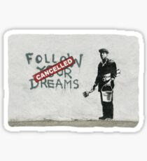 Banksy graffiti Original Quote Follow your dreams CANCELLED cynical with painter and bucket of paint Sticker