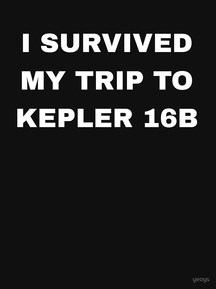 I Survived My Trip To Kepler 16b - Exoplanet von yeoys