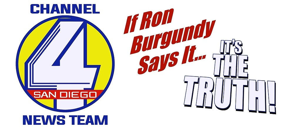 Channel 4 SanDiego - If Ron Burgundy says it... by Robiberg