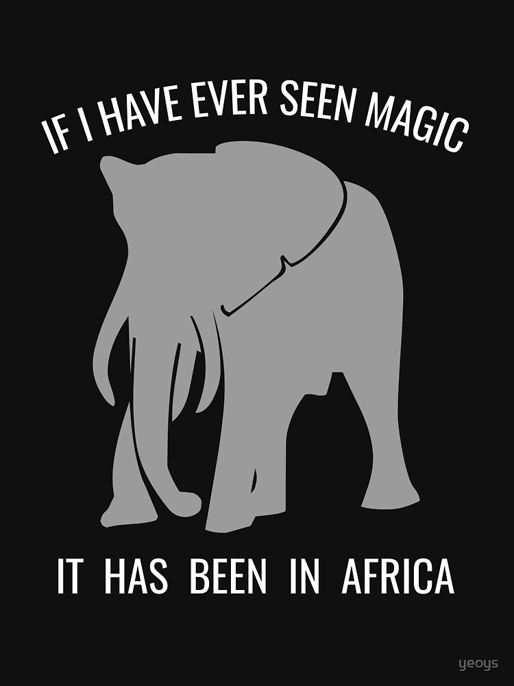 If I Have Ever Seen Magic In Africa - Cute Safari von yeoys