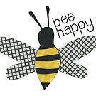 Bee Happy Bee by Kim Dettmer