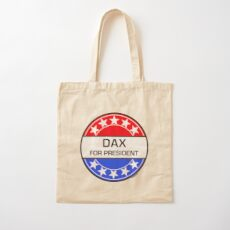 DAX FOR PRESIDENT Cotton Tote Bag