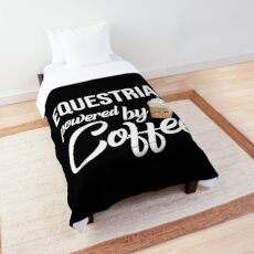 Equestrian Powered By Coffee - Funny Gift Idea Comforter