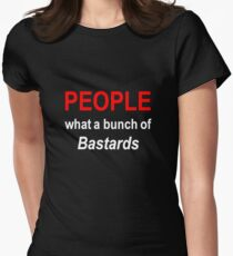 'People what a bunch of Bastards' Womens Fitted T-Shirt
