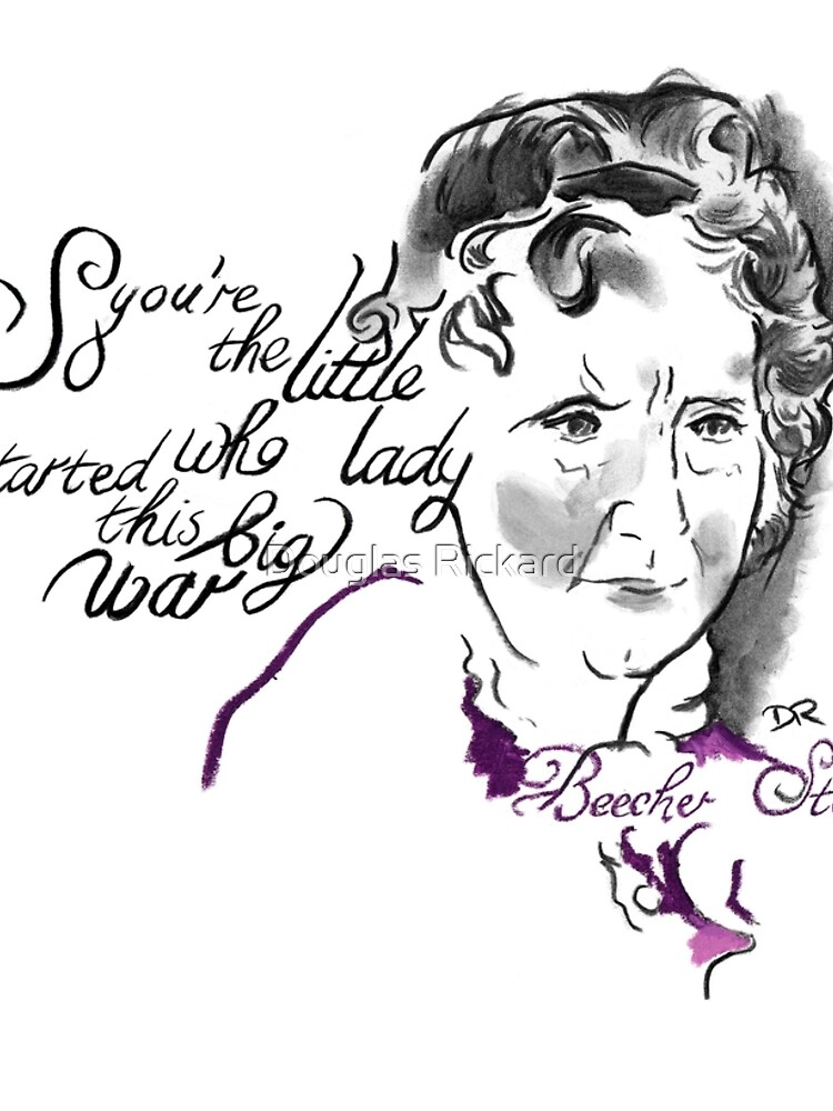 Harriet Beecher Stowe Picture Quote - The Little Lady by douglasrickard