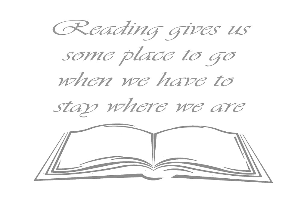 Reading gives us somewhere to go quote by lilkimmi27
