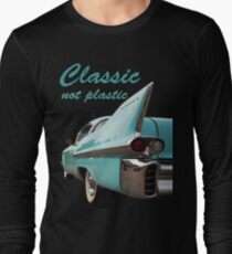 Classic _  not plastic Long Sleeve T-Shirt