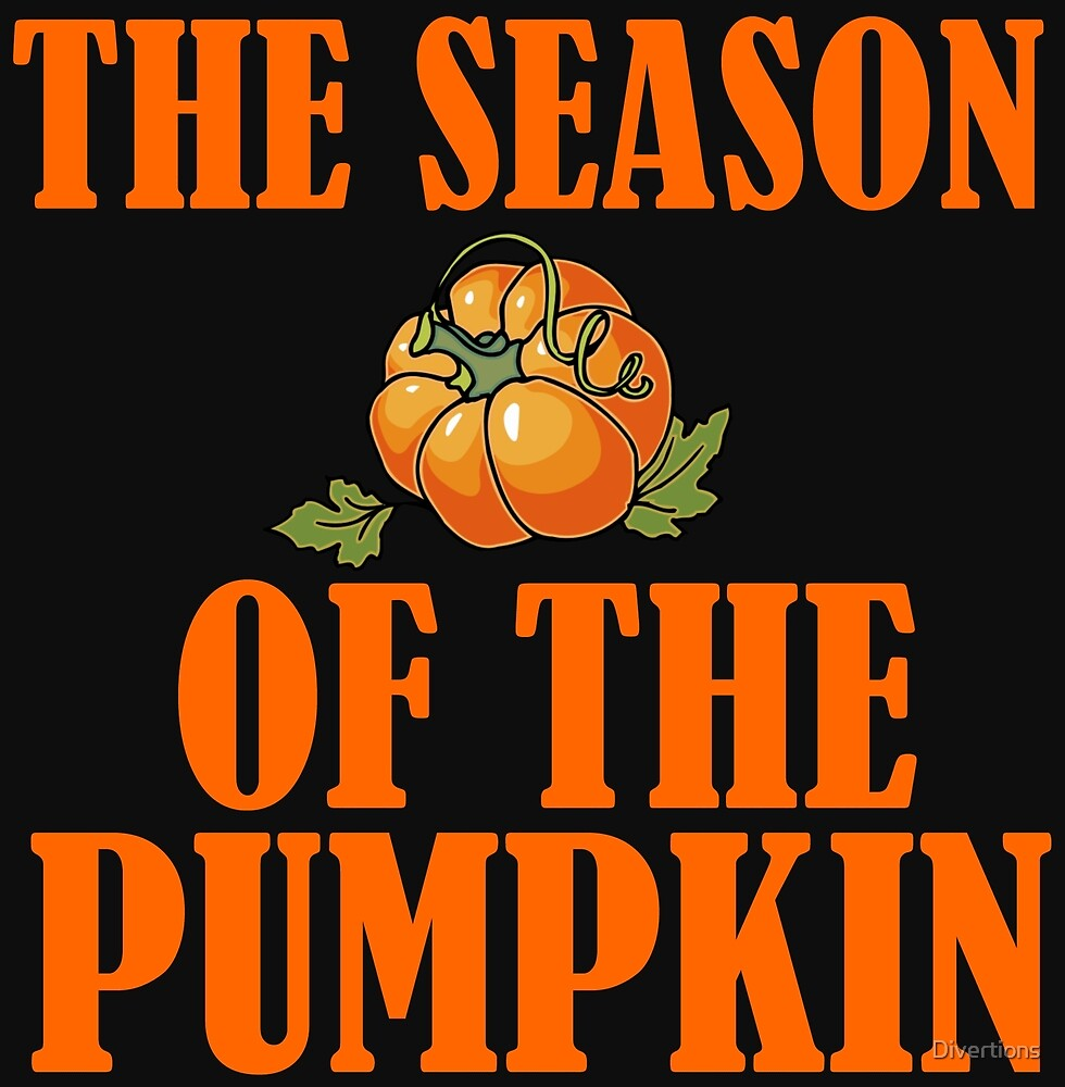 THE SEASON OF THE PUMPKIN by Divertions