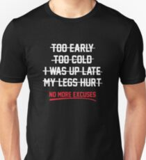 No More Excuses Unisex T-Shirt