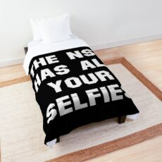 The NSA Has All Your Selfies (White) Comforter