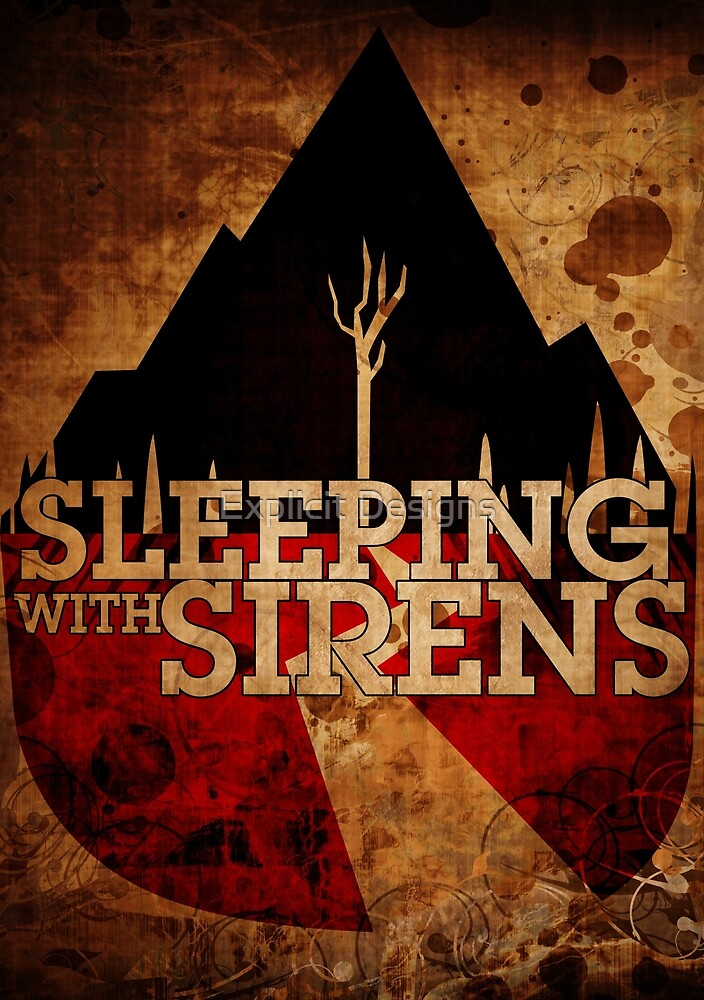 Sleeping with Sirens by Explicit Designs
