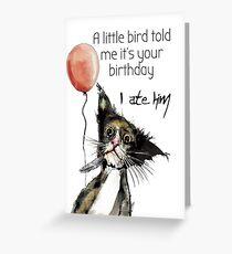 I ate the bird Greeting Card