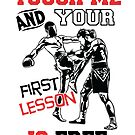 Touch Me And Your First Lesson Is Free Kickboxer von teebazaar