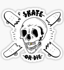Skate or Die Sticker