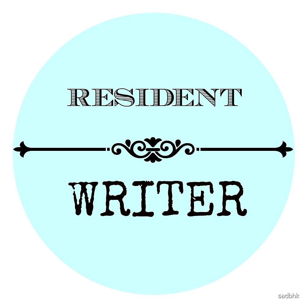 Resident Writer by sadbhk