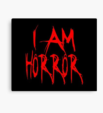 I Am Horror Canvas Print