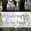 Do Not Touch  by Ethna Gillespie