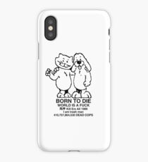 born to die, world a fuck iPhone Case/Skin