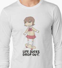 life sucks drop out Long Sleeve T-Shirt