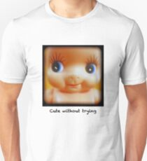 Cute without trying Unisex T-Shirt