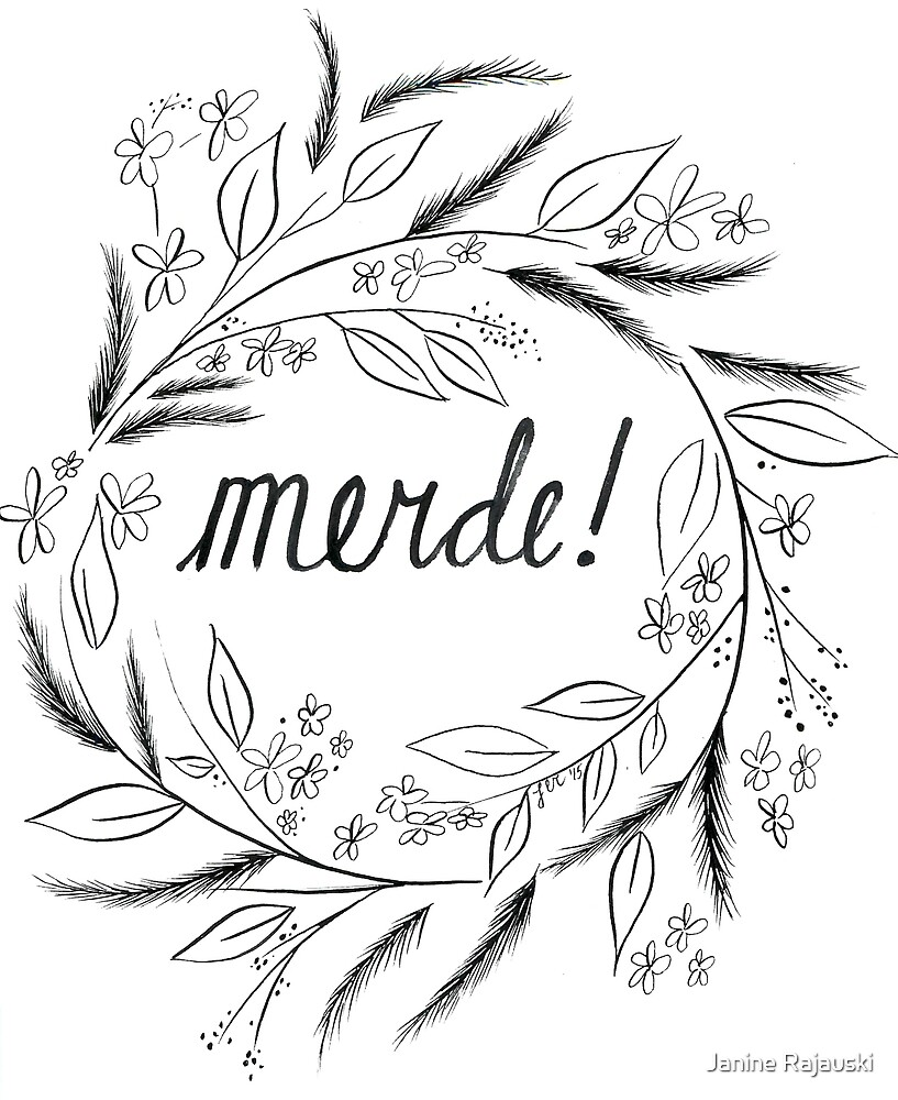 merde by Janine Rajauski