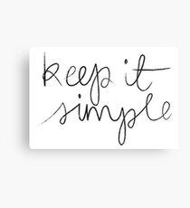 Keep it simple Canvas Print