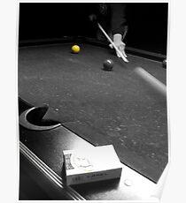 Corner pocket then smoke break  Poster