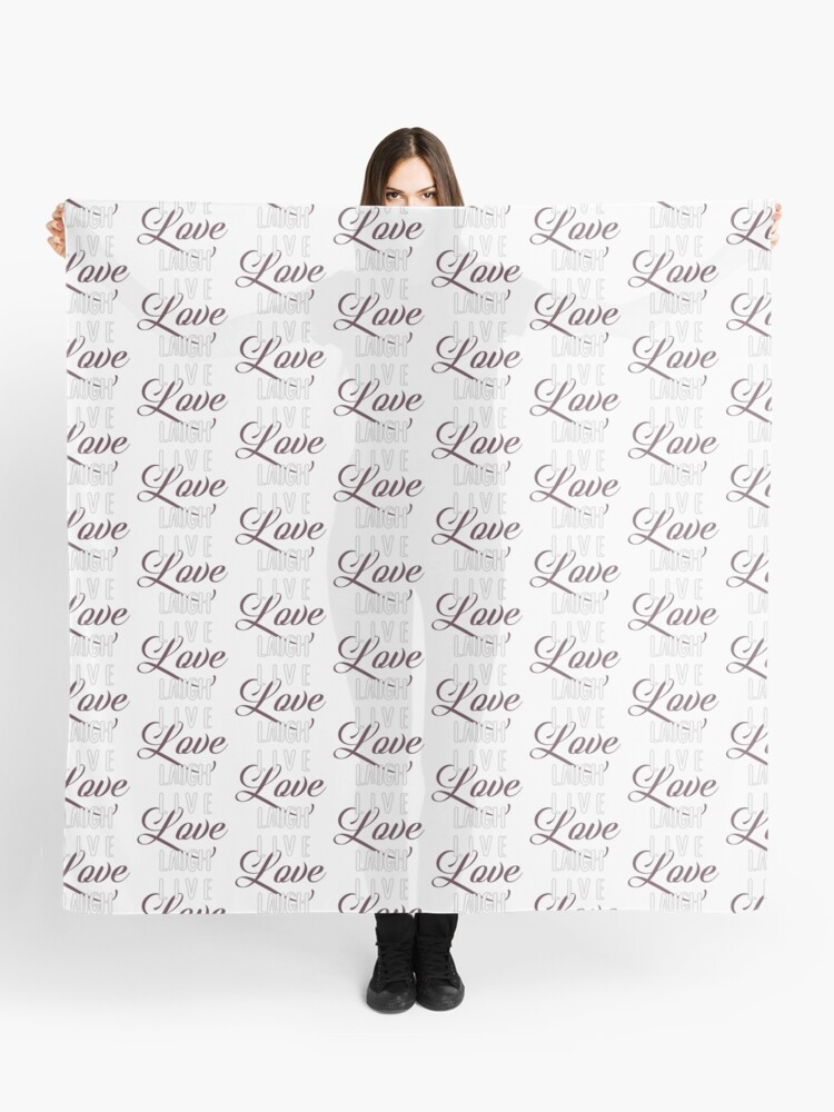 Live laugh Love QUOTE Inspiring words for life text only on white  background feminine script curvy text LLL | Scarf