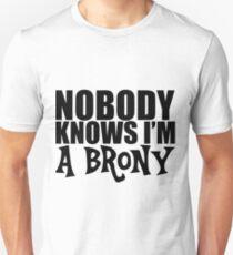 Nobody Knows I'm A Brony Unisex T-Shirt