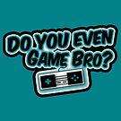 Do You Even Game Bro? MAIN LOGO by DYEGameBro