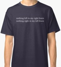 Left brain, right brain Classic T-Shirt
