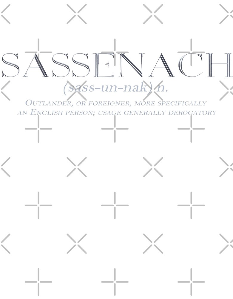 Sassenach Gaelic Definition by Loverdove